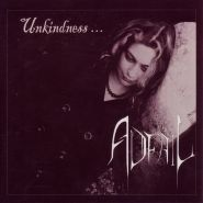 Adfail – Unkindness...